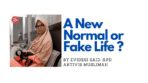 A New Normal or Fake Life?